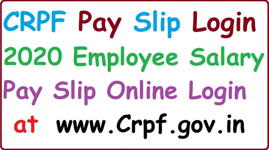CRPF Pay Slip Login 2021 Employee Salary Slip Online Login at www.Crpf.gov.in