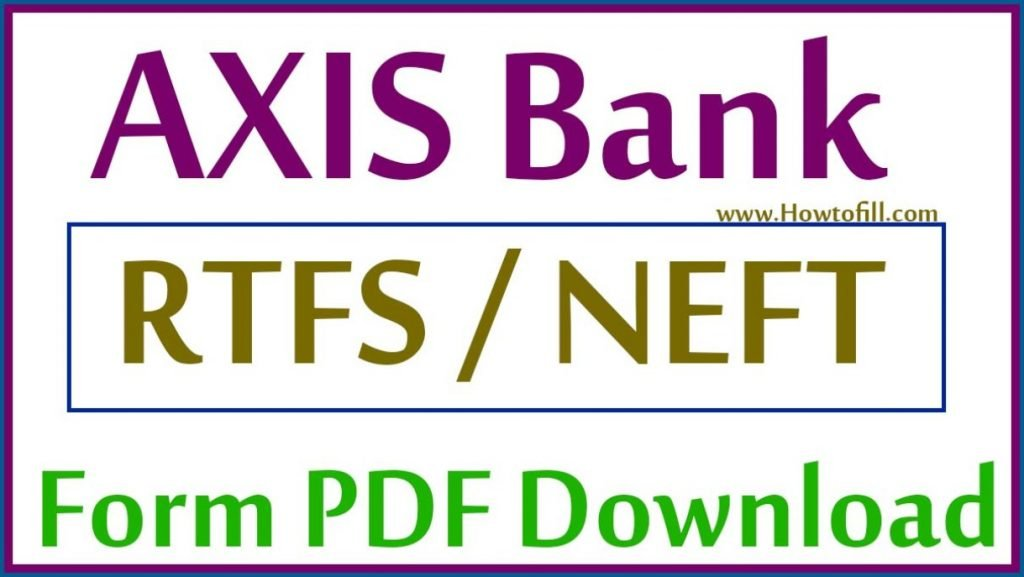 Axis Bank Rtgs Neft Form PDF Download