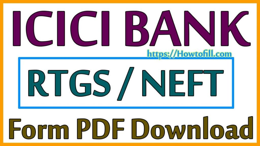 ICICI Bank RTGS neft Form Print PDF Download 2020