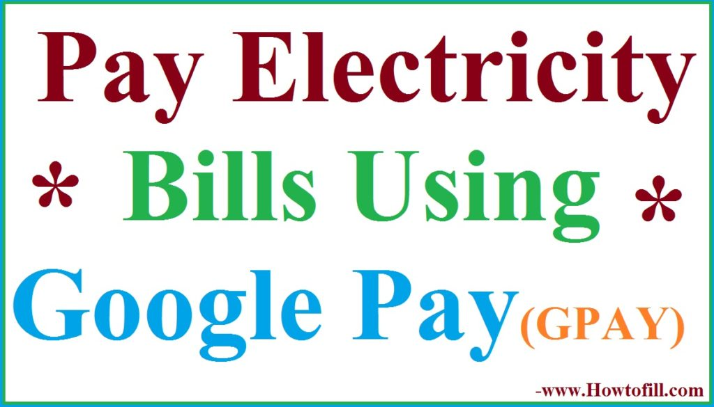 Pay Electricity Bill in Goggle Pay