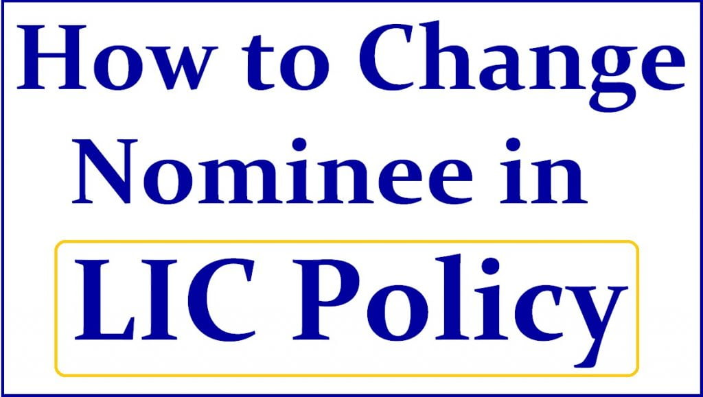 How to Change Nominee in LIC Policy