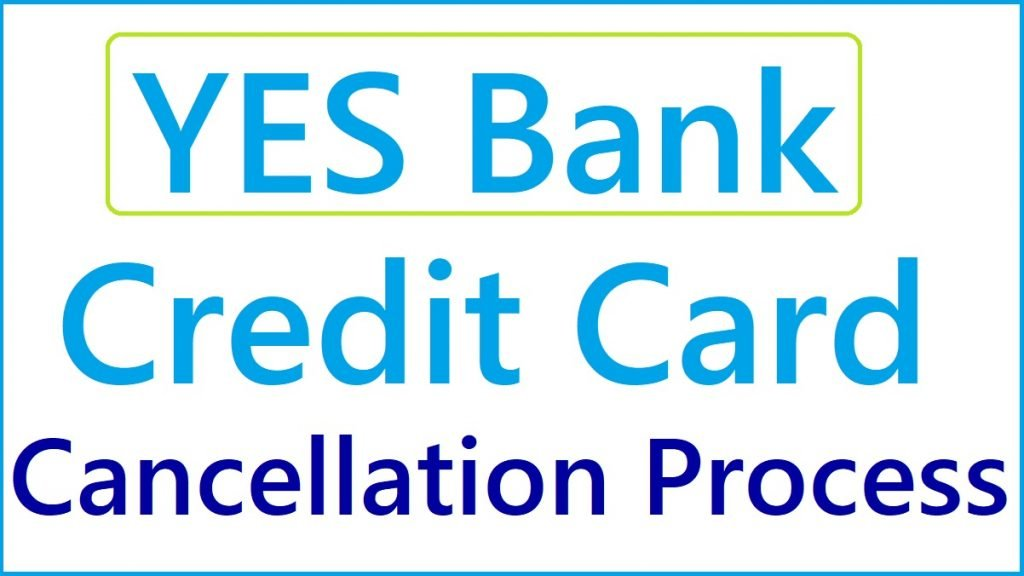 YES Bank Credit Card Cancellation